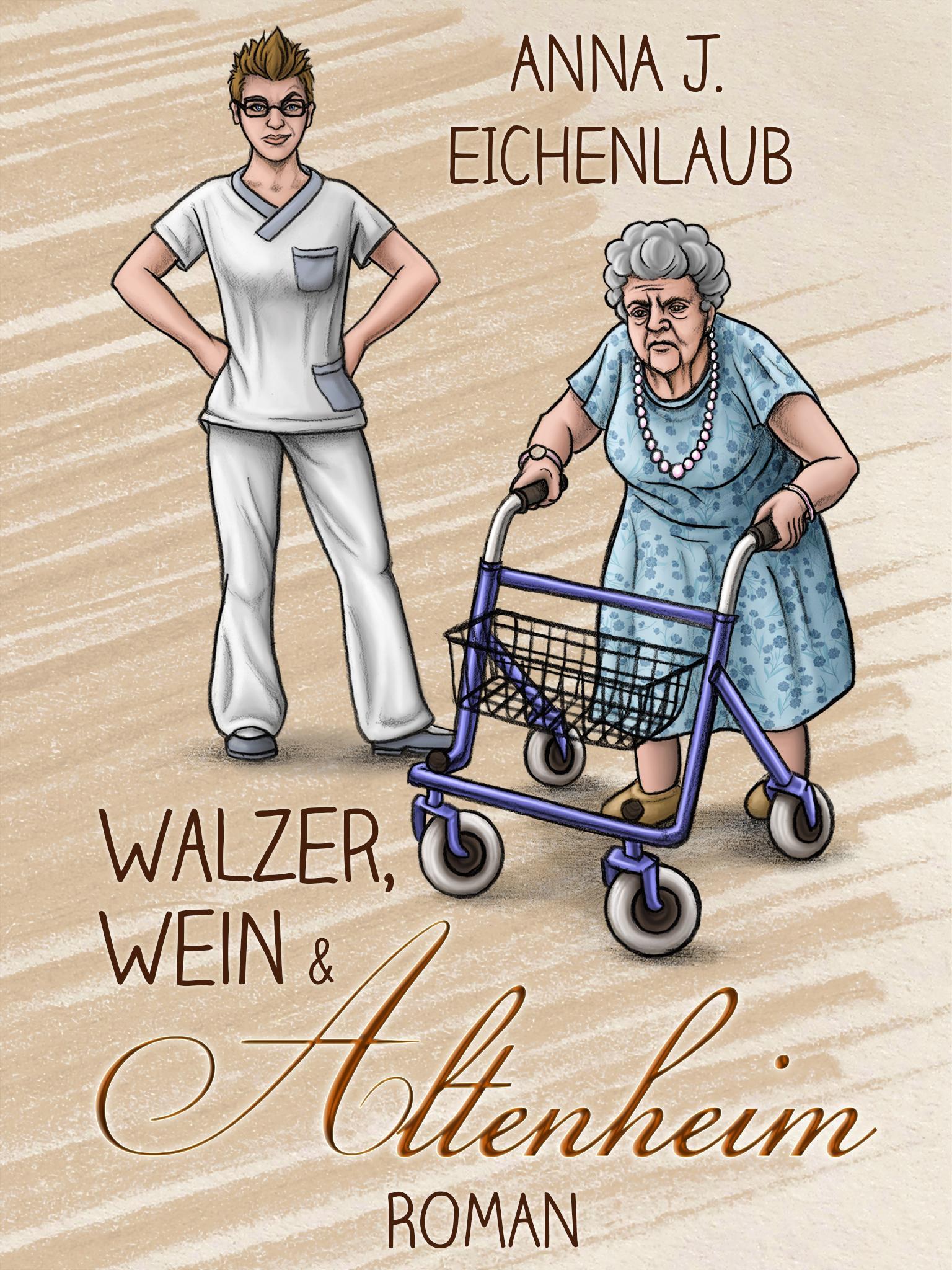 Walzer,Wein und Altenheim-ebookcover